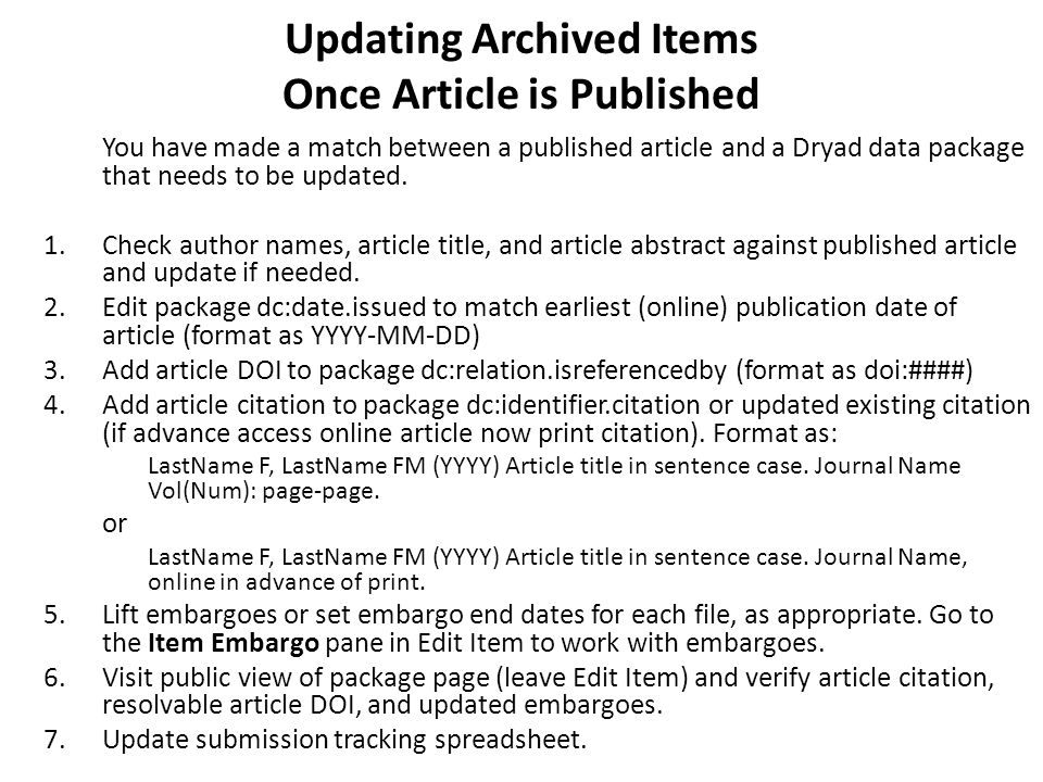 Updating Archived Items Once Article is Published You have made a match between a published article and a Dryad data package that needs to be updated.
