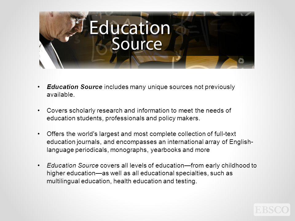 Education Source includes many unique sources not previously available.