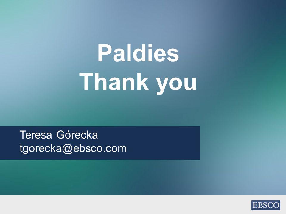 Paldies Thank you Teresa Górecka tgorecka@ebsco.com