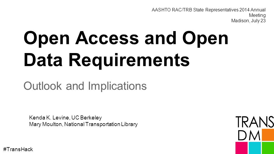 Open Access and Open Data Requirements Outlook and Implications Kenda K.