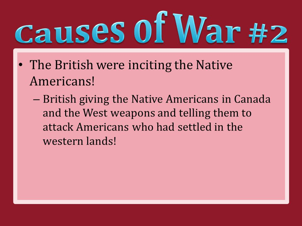 The British were inciting the Native Americans.