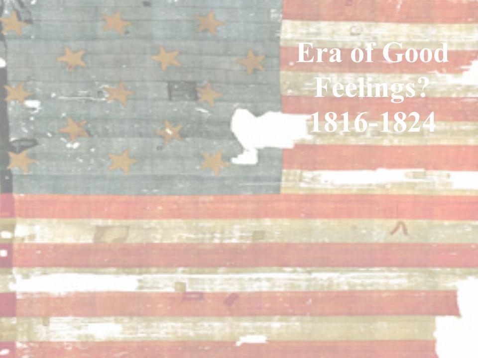 Era of Good Feelings 1816-1824
