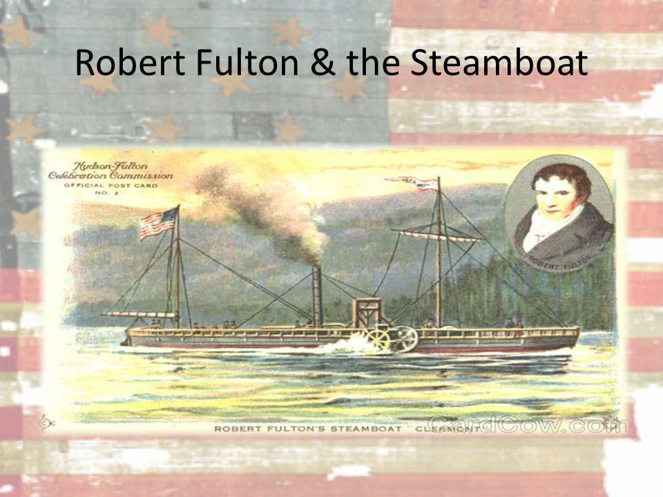 Robert Fulton & the Steamboat