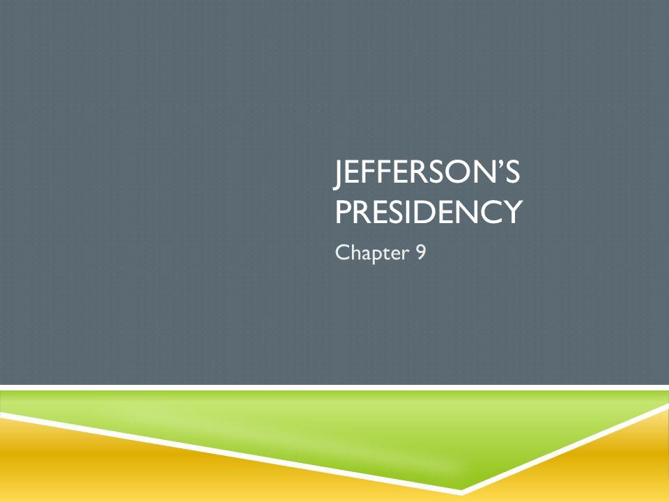 JEFFERSON'S PRESIDENCY Chapter 9