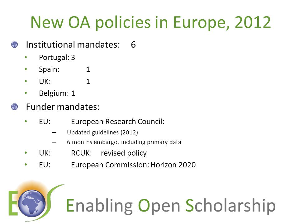 Enabling Open Scholarship European Commission Research funder Infrastructure funder Policymaker