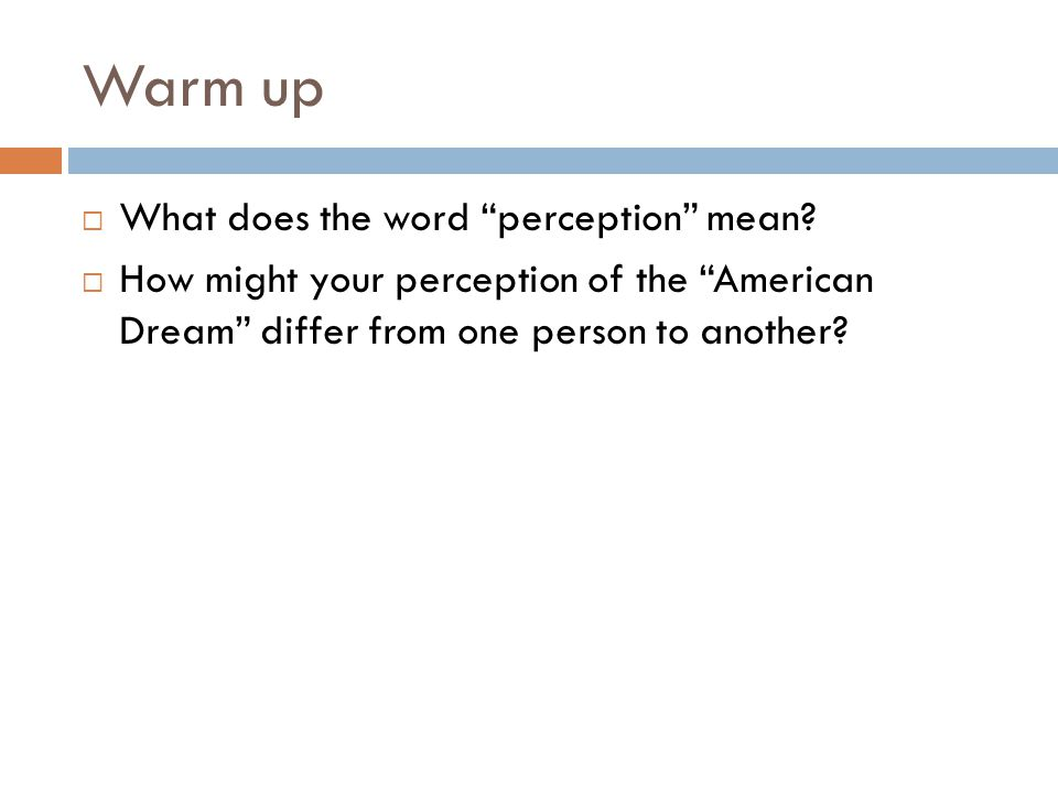 Warm up  What does the word perception mean.