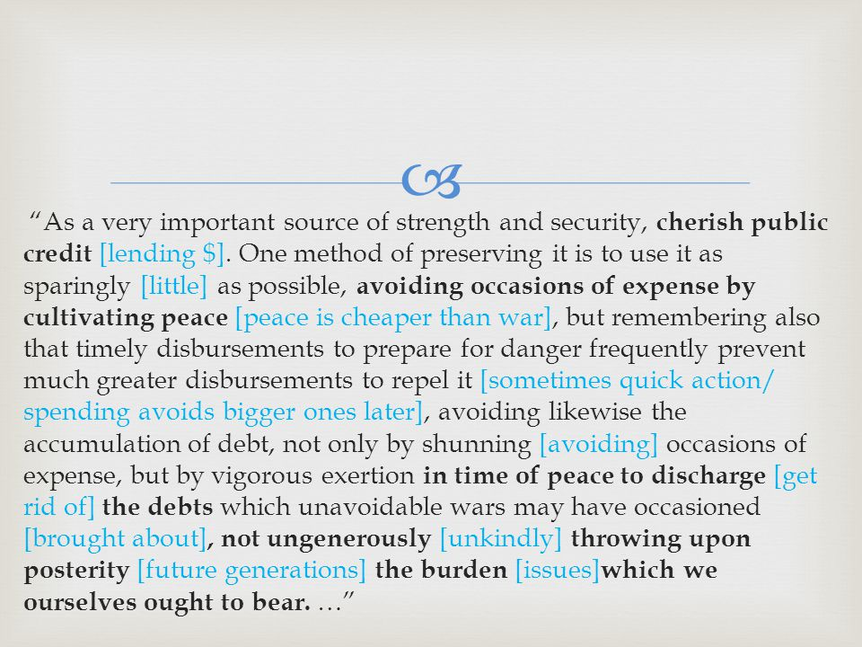  As a very important source of strength and security, cherish public credit [lending $].