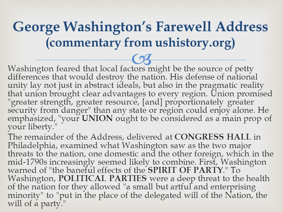  Washington feared that local factors might be the source of petty differences that would destroy the nation.
