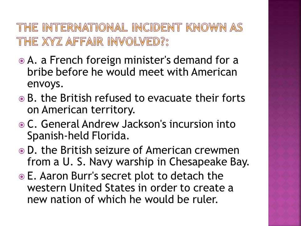  A. a French foreign minister s demand for a bribe before he would meet with American envoys.