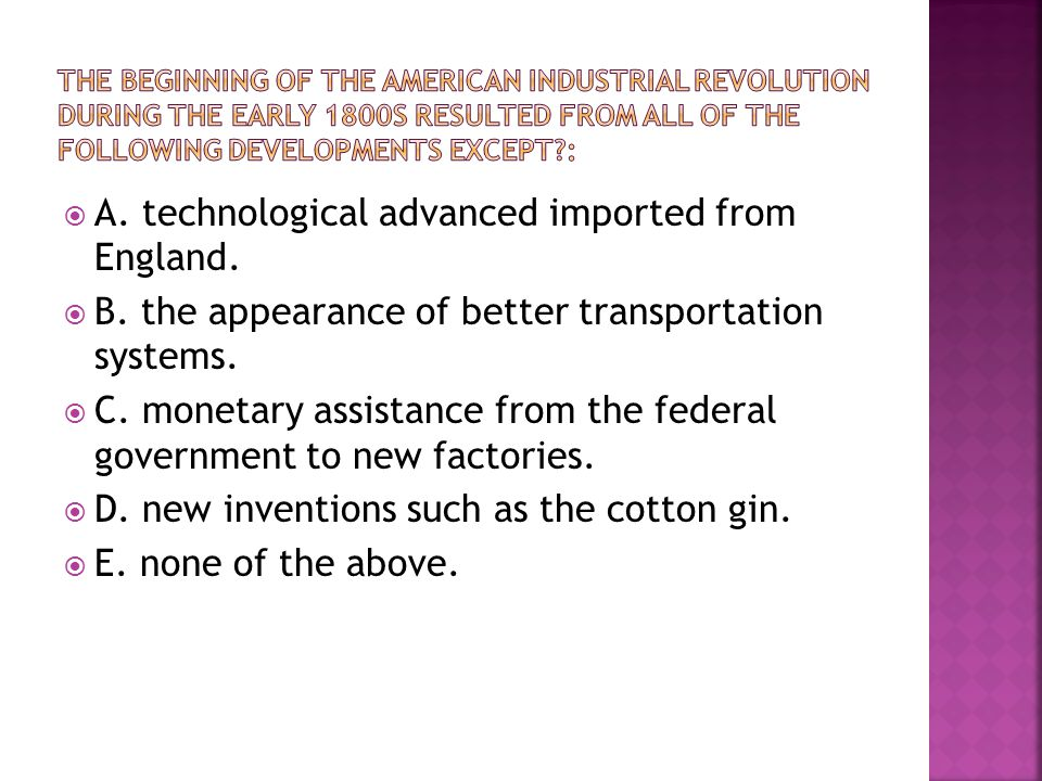  A. technological advanced imported from England.