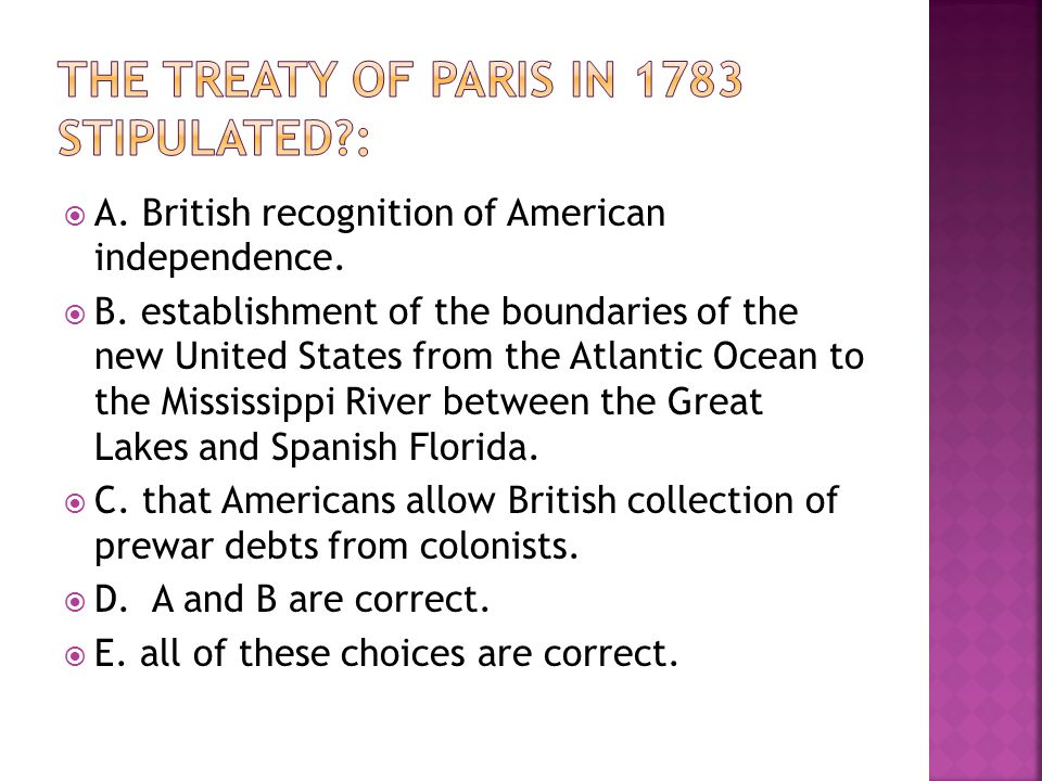  A. British recognition of American independence.