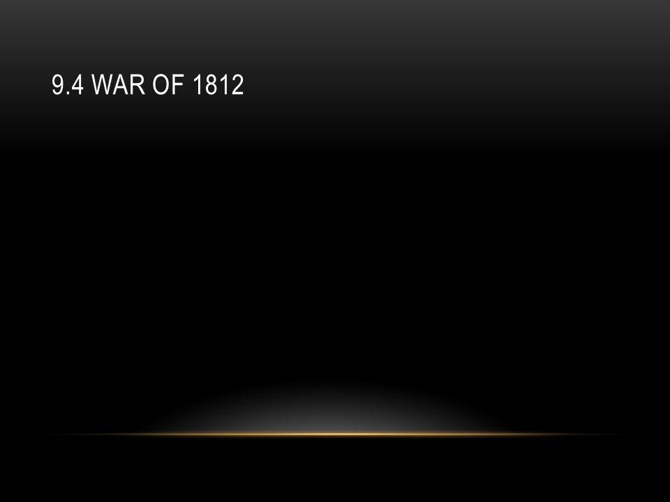 9.4 WAR OF 1812