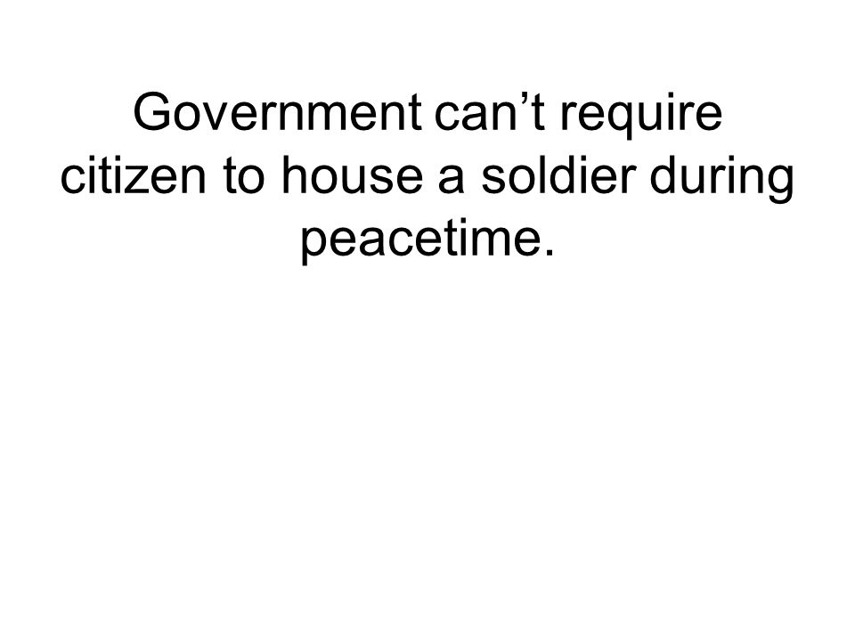 Government can't require citizen to house a soldier during peacetime.