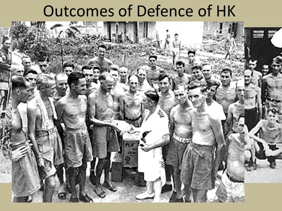 Outcomes of Defence of HK 300 Canadians killed 493 Canadians wounded remaining soldiers became POW's (prisoners of war ) 257 died in POW camps as a result of starvation, torture and outright murder