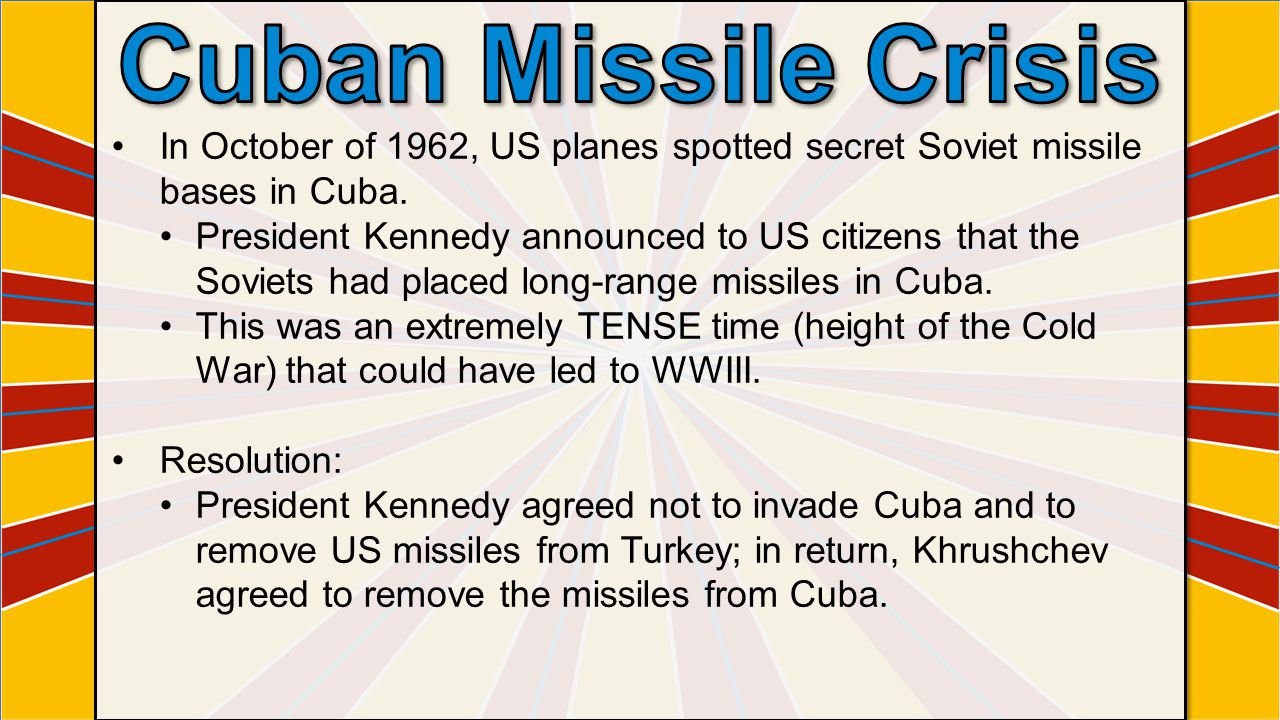 In October of 1962, US planes spotted secret Soviet missile bases in Cuba. President Kennedy announced to US citizens that the Soviets had placed long