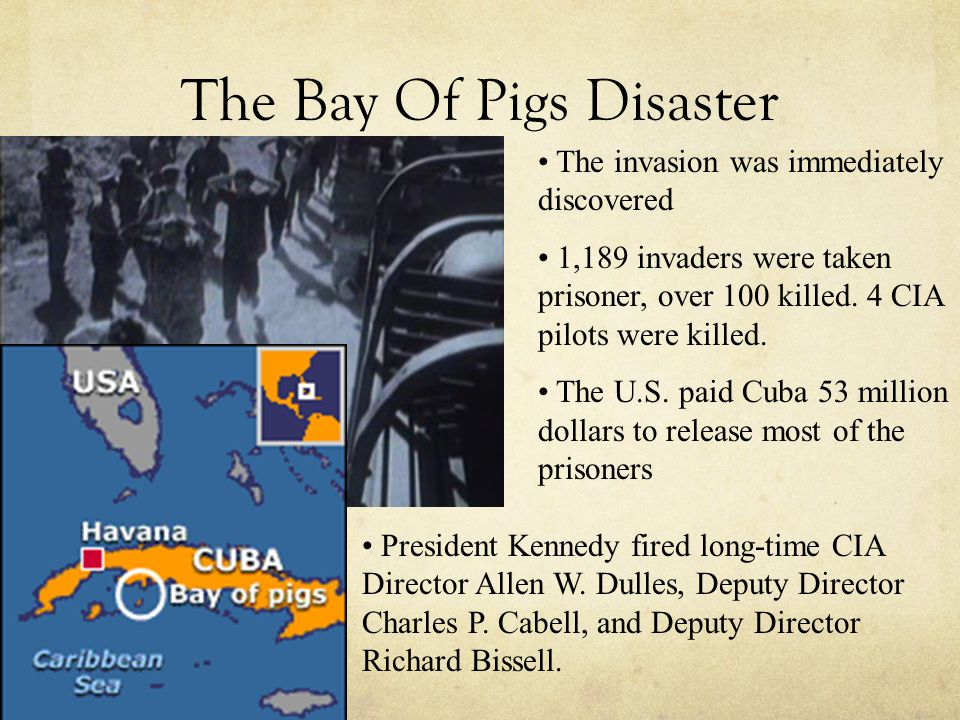 The Bay Of Pigs Disaster The invasion was immediately discovered 1,189 invaders were taken prisoner, over 100 killed.