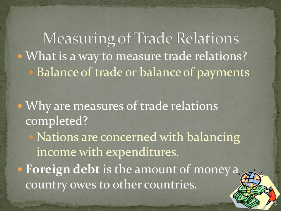 What is a way to measure trade relations.