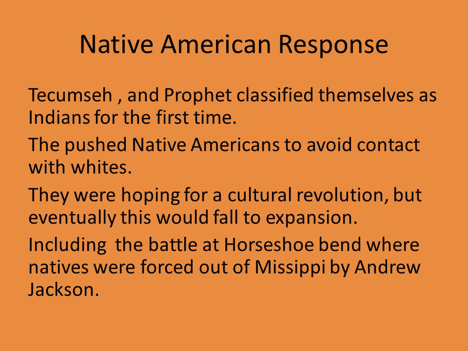 Native American Response Tecumseh, and Prophet classified themselves as Indians for the first time.