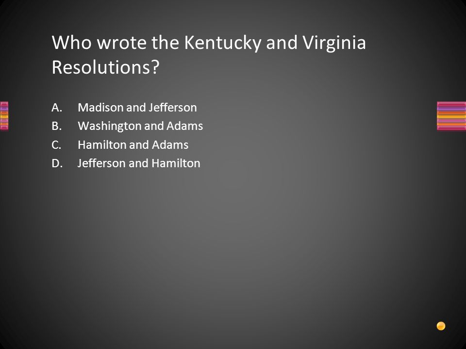 Who wrote the Kentucky and Virginia Resolutions.