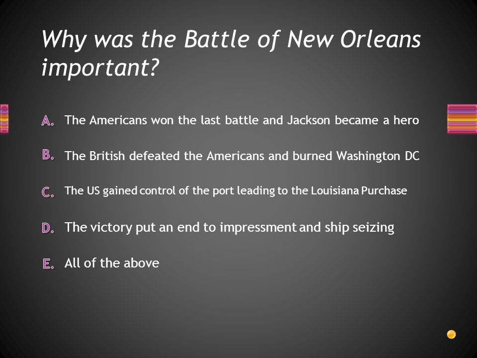Why was the Battle of New Orleans important.