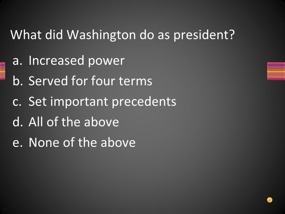 What did Washington do as president.