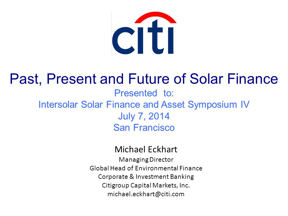 Michael Eckhart Managing Director Global Head of Environmental Finance Corporate & Investment Banking Citigroup Capital Markets, Inc. michael.eckhart@