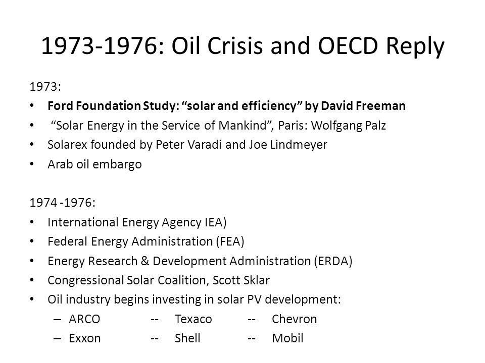 """1973-1976: Oil Crisis and OECD Reply 1973: Ford Foundation Study: """"solar and efficiency"""" by David Freeman """"Solar Energy in the Service of Mankind"""", Pa"""