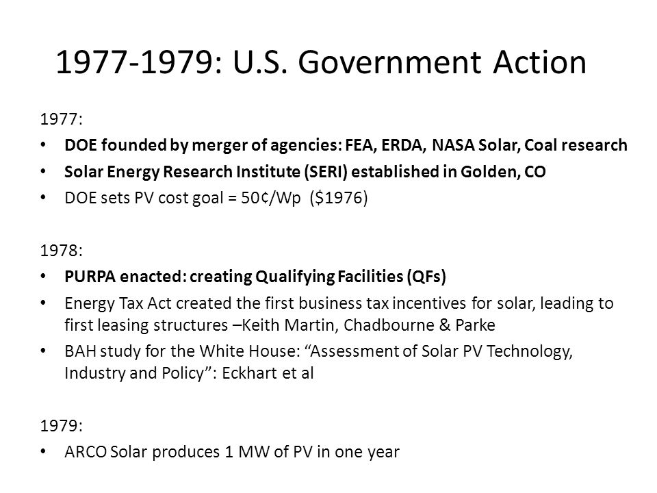 1979-1989: The Lost Decade 1979: Iranian hostage crisis and oil price increase 1980: Ronald Reagan elected; beginning of major cutbacks in Federal funding 1983: Solarex acquired by Amoco, commercial applications for PV 1985: Solar tax credits allowed to lapse 1986 Oil and gas prices collapse
