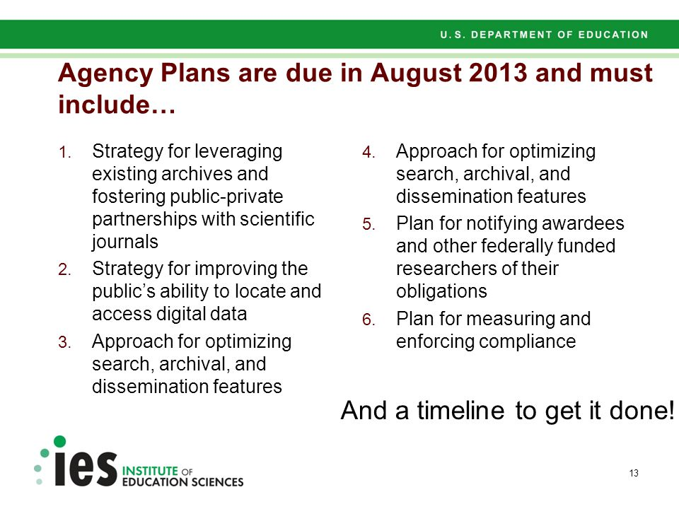 Agency Plans are due in August 2013 and must include… 1. Strategy for leveraging existing archives and fostering public-private partnerships with scie