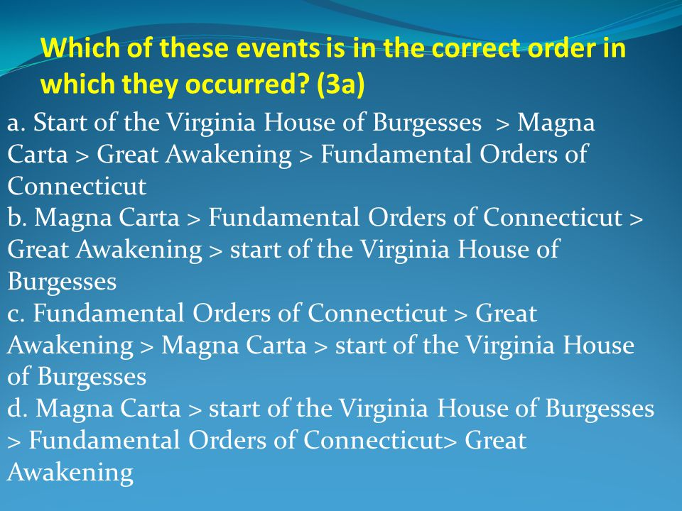 Which of these events is in the correct order in which they occurred.