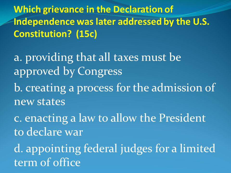 Which grievance in the Declaration of Independence was later addressed by the U.S.