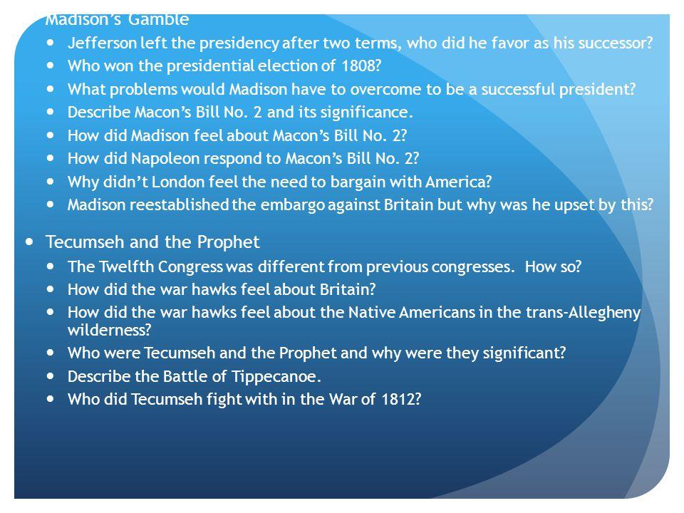 Mr.Madison's War Why did Madison believe war was inevitable.