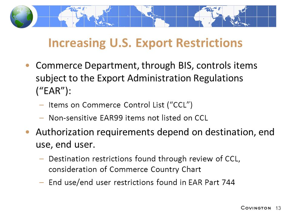 "Increasing U.S. Export Restrictions Commerce Department, through BIS, controls items subject to the Export Administration Regulations (""EAR""): –Items"