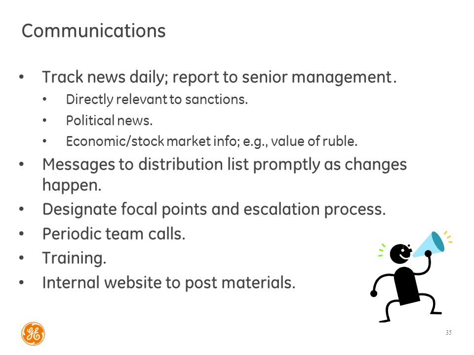 Communications Track news daily; report to senior management. Directly relevant to sanctions. Political news. Economic/stock market info; e.g., value
