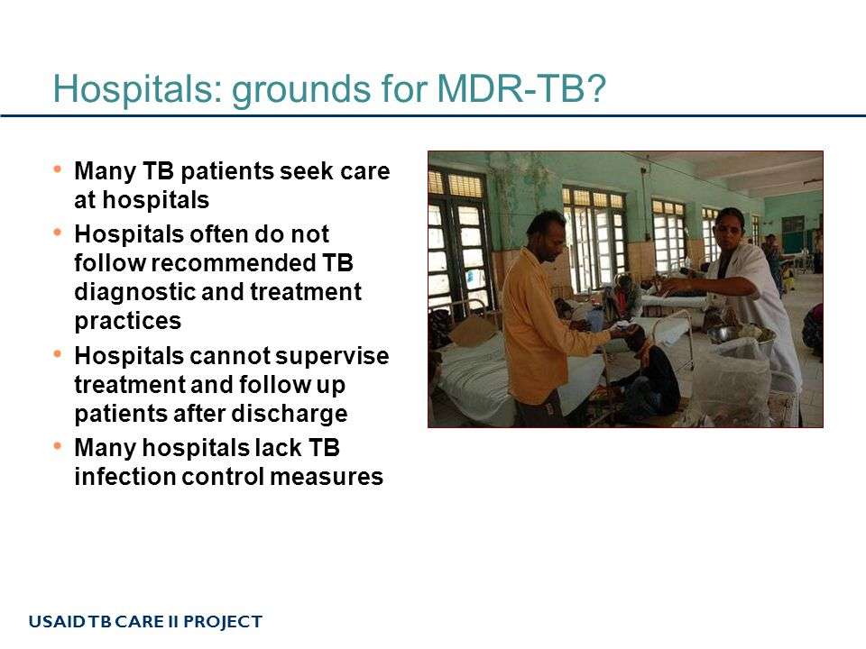 USAID TB CARE II PROJECT Hospitals: grounds for MDR-TB.