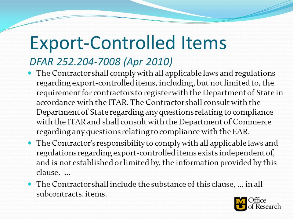 The Contractor shall comply with all applicable laws and regulations regarding export-controlled items, including, but not limited to, the requirement