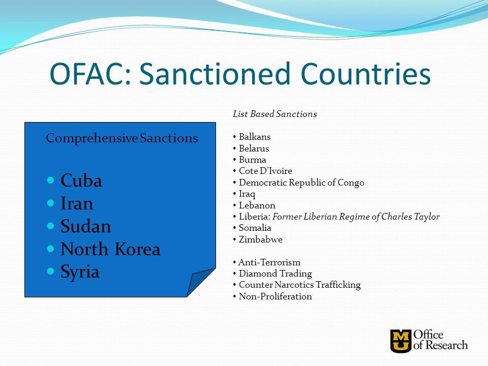 OFAC: Sanctioned Countries Comprehensive Sanctions Cuba Iran Sudan North Korea Syria List Based Sanctions Balkans Belarus Burma Cote D'Ivoire Democrat