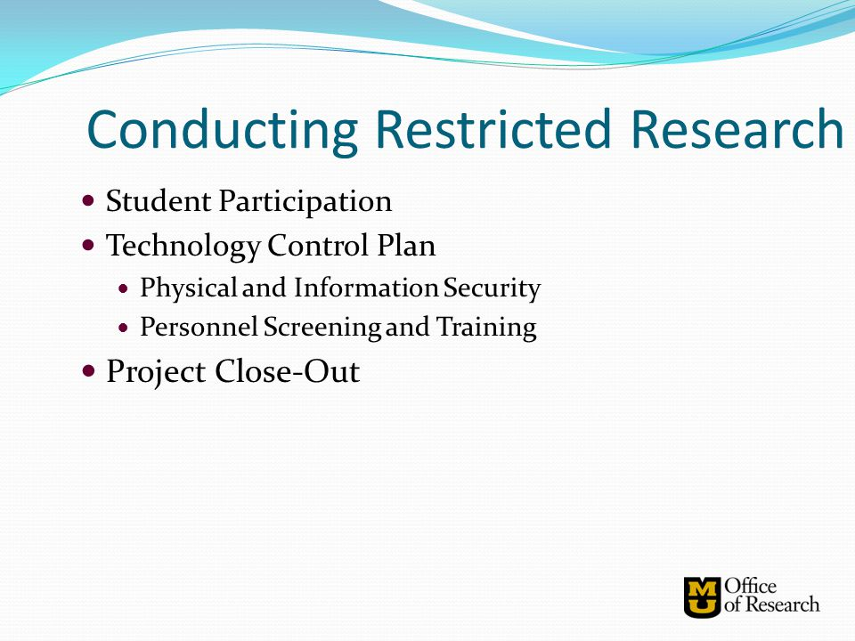 Conducting Restricted Research Student Participation Technology Control Plan Physical and Information Security Personnel Screening and Training Projec