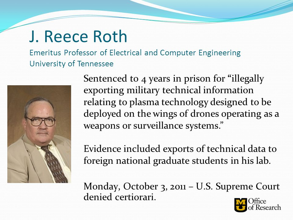 """Sentenced to 4 years in prison for """"illegally exporting military technical information relating to plasma technology designed to be deployed on the wi"""