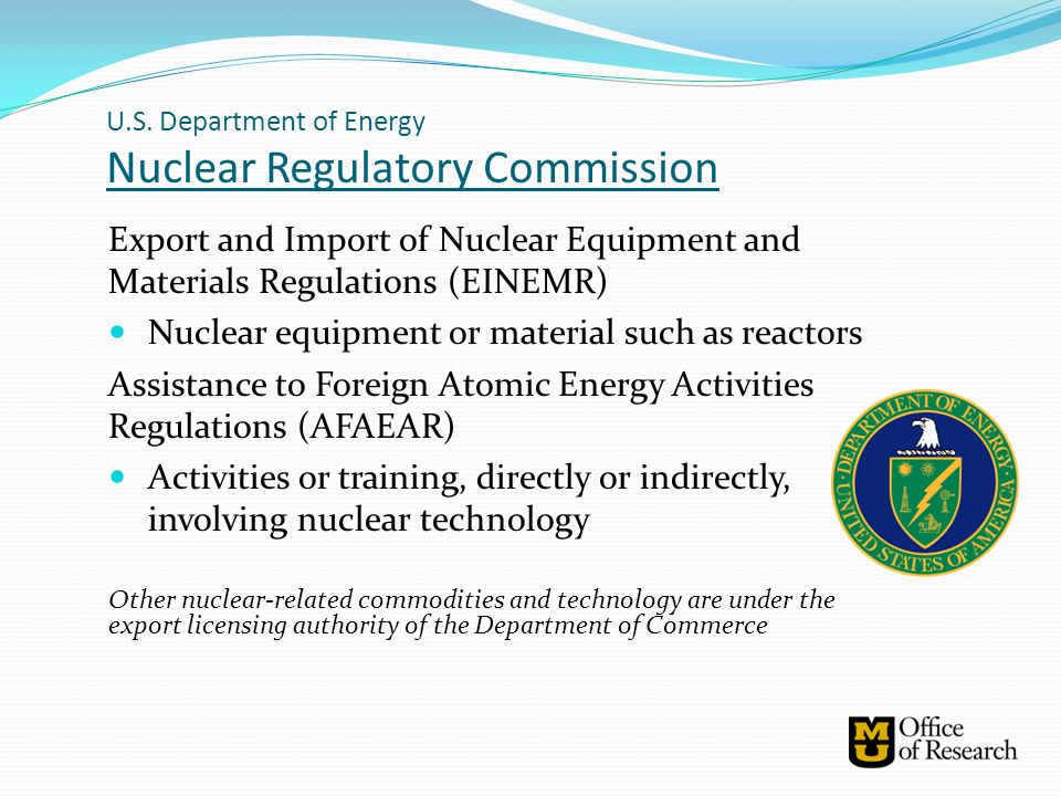 U.S. Department of Energy Nuclear Regulatory Commission Export and Import of Nuclear Equipment and Materials Regulations (EINEMR) Nuclear equipment or