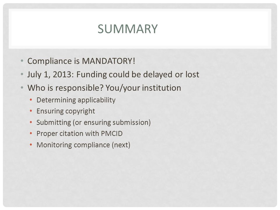 SUMMARY Compliance is MANDATORY.July 1, 2013: Funding could be delayed or lost Who is responsible.