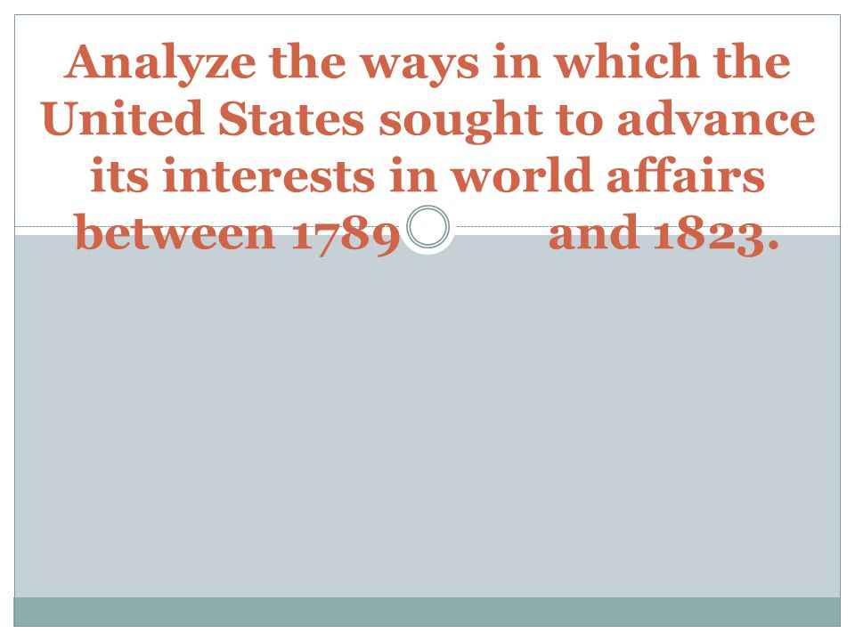Possible United States Interests in World Affairs National security: neutrality and isolationism, war, and diplomacy.