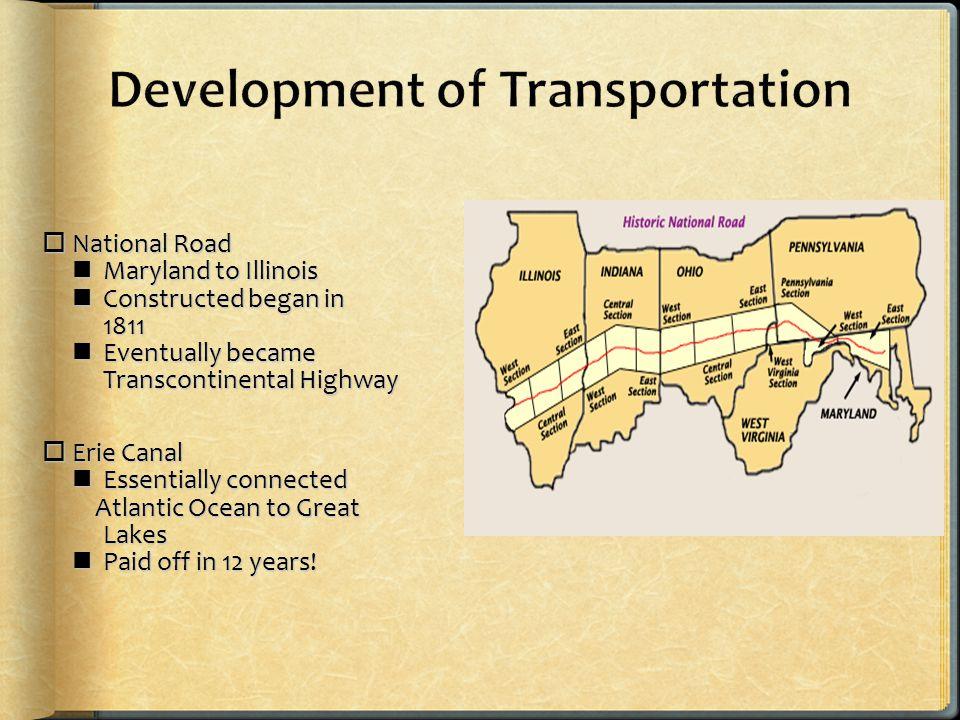  National Road Maryland to Illinois Maryland to Illinois Constructed began in Constructed began in1811 Eventually became Eventually became Transconti