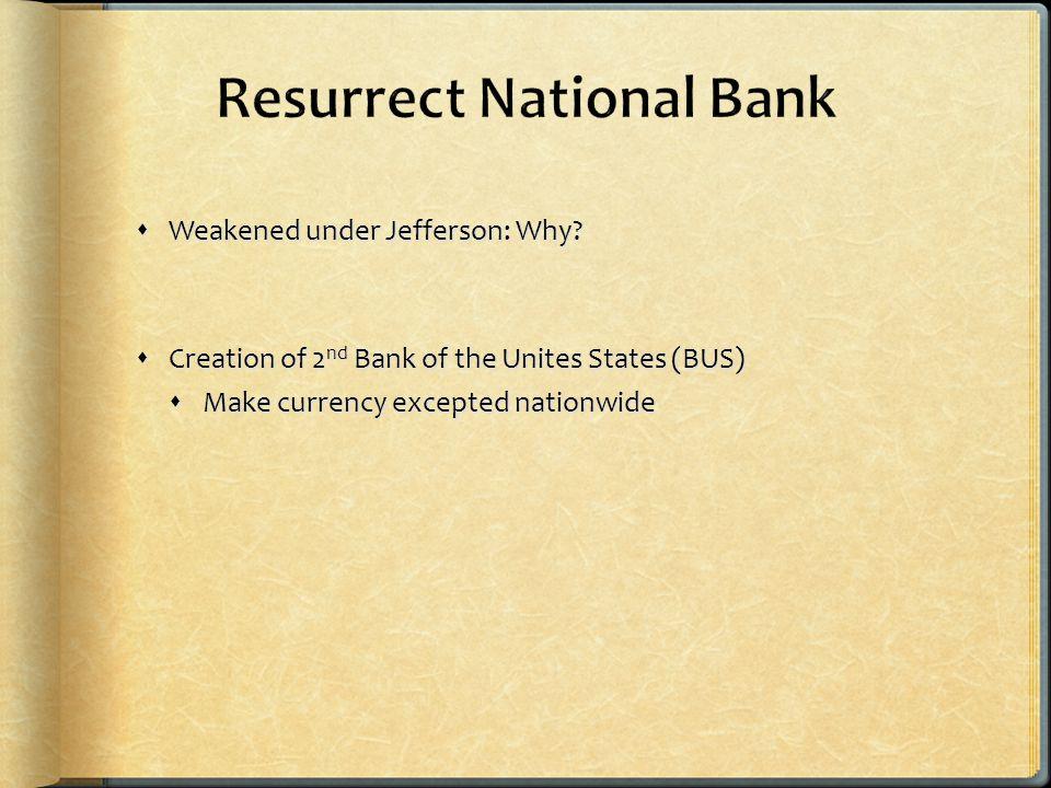  Weakened under Jefferson: Why.