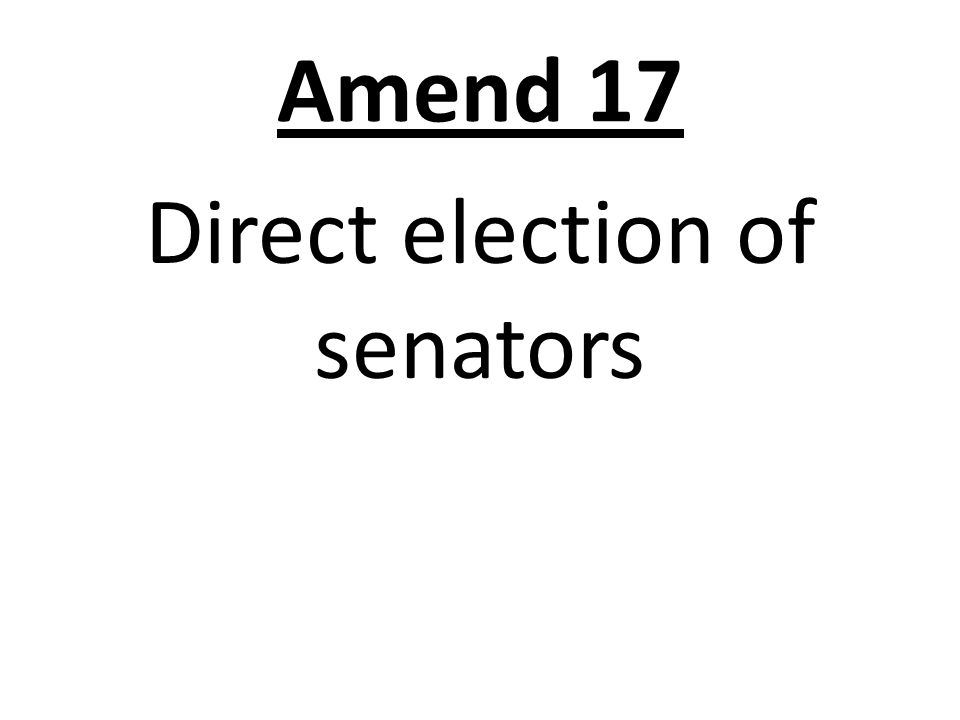 Amend 17 Direct election of senators