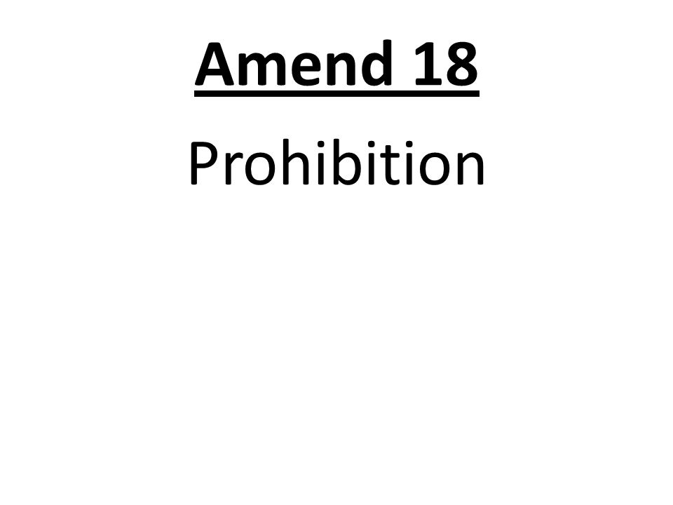 Amend 18 Prohibition