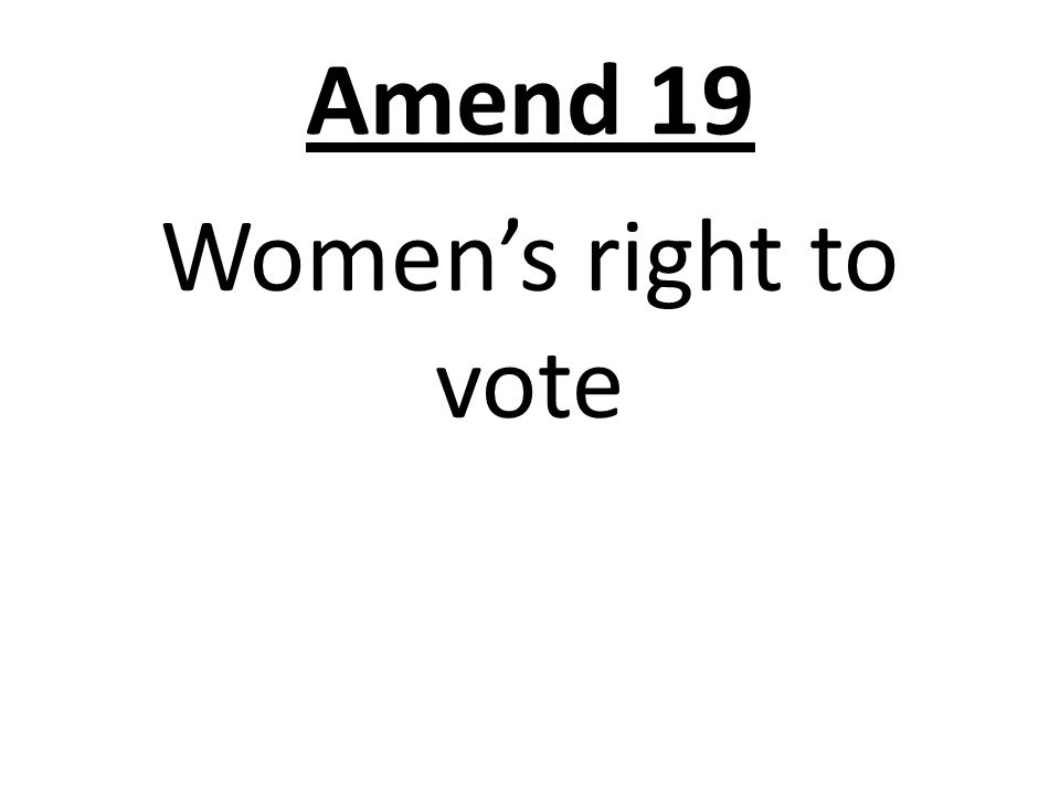 Amend 19 Women's right to vote