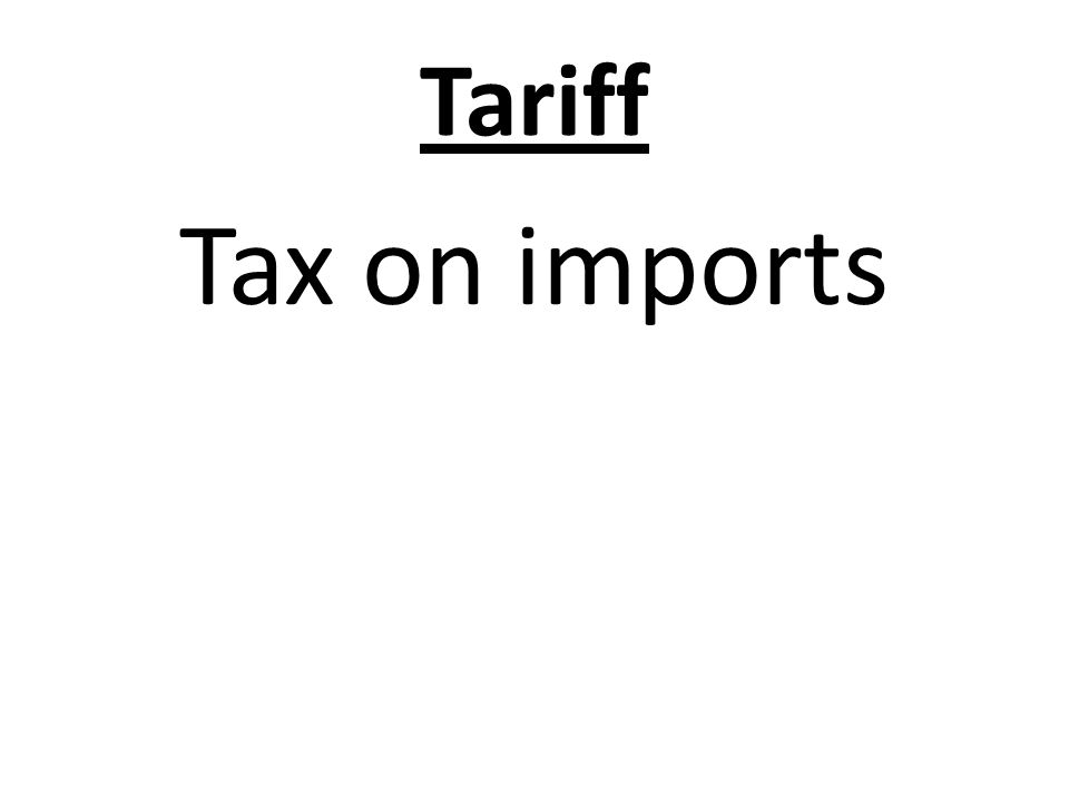 Tariff Tax on imports