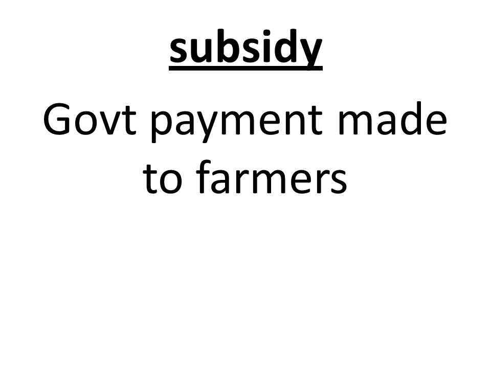 subsidy Govt payment made to farmers