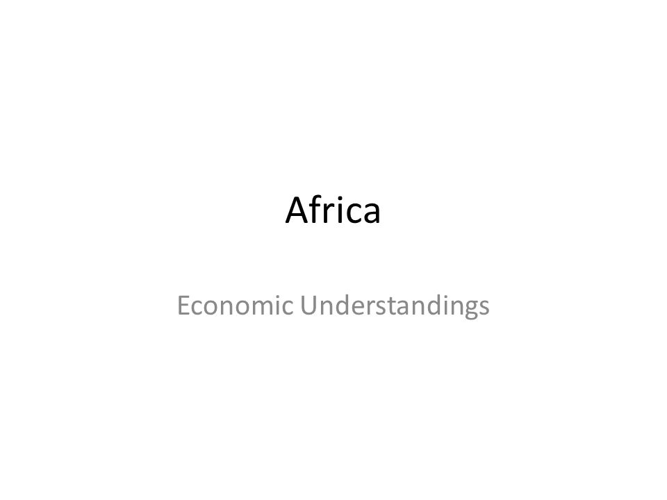 Africa Economic Understandings
